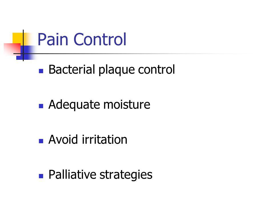 Pain Control Bacterial plaque control Adequate moisture