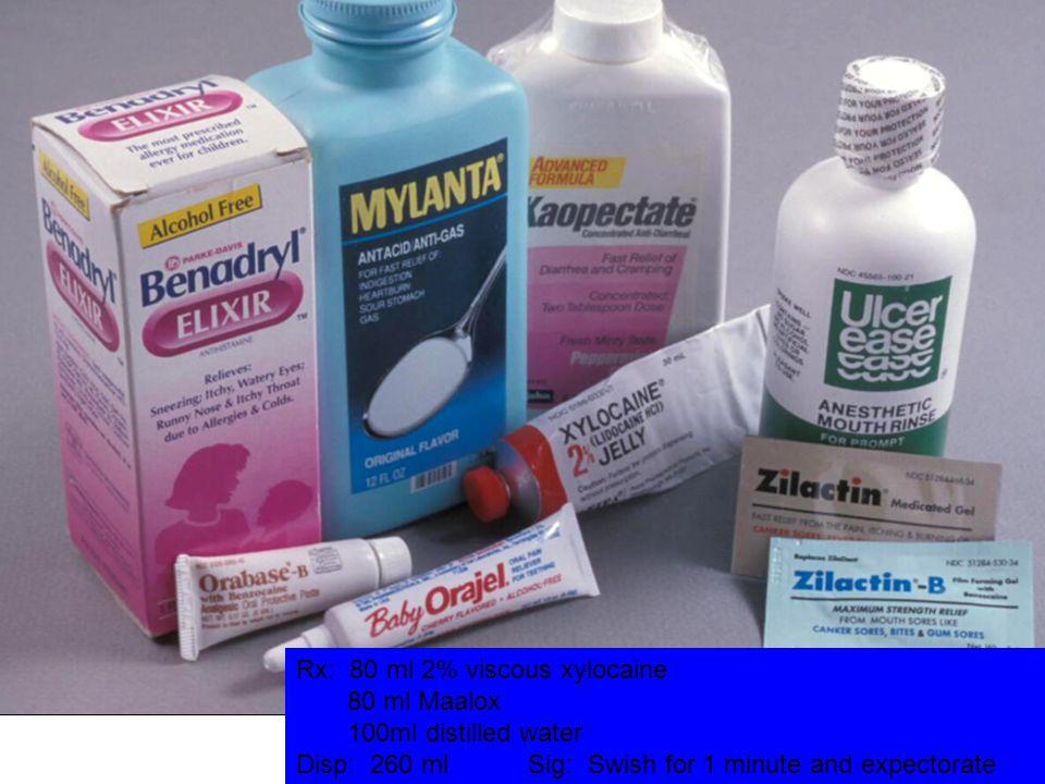 Rx: 80 ml 2% viscous xylocaine