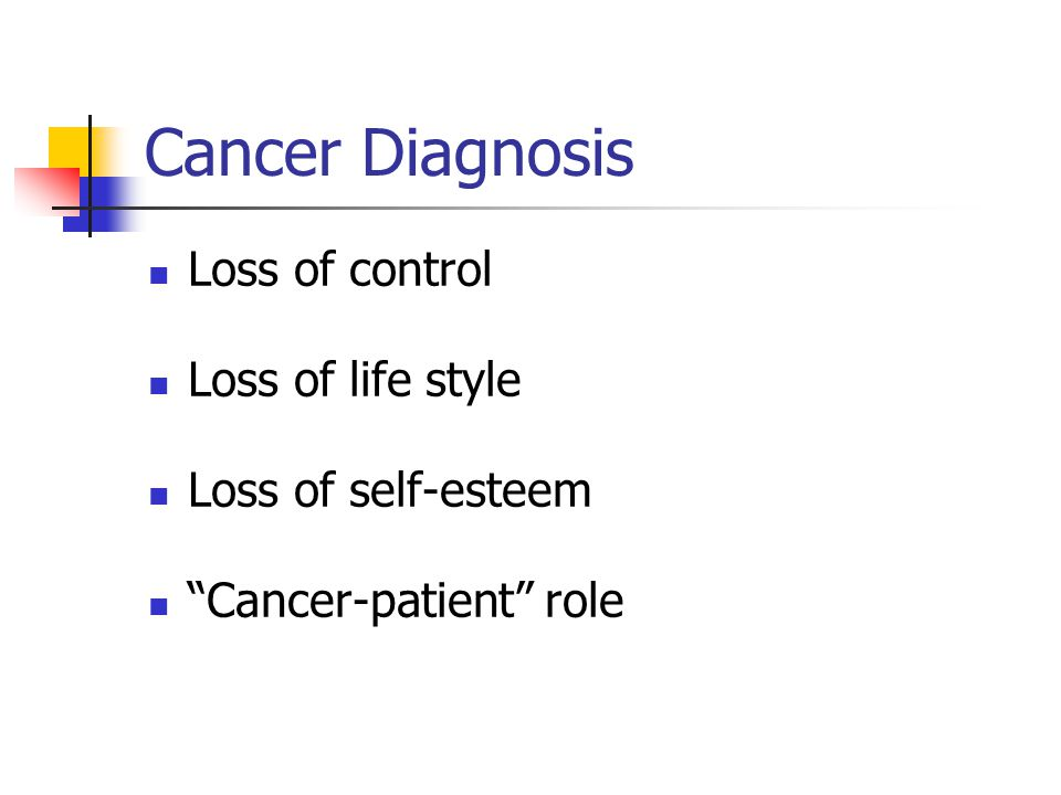 Cancer Diagnosis Loss of control Loss of life style