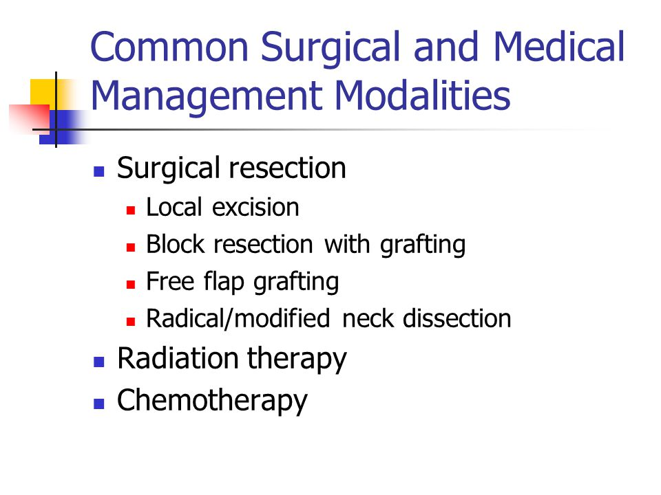 Common Surgical and Medical Management Modalities