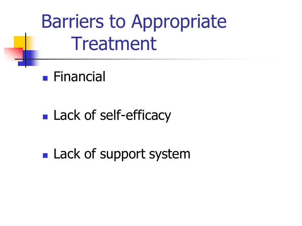 Barriers to Appropriate Treatment