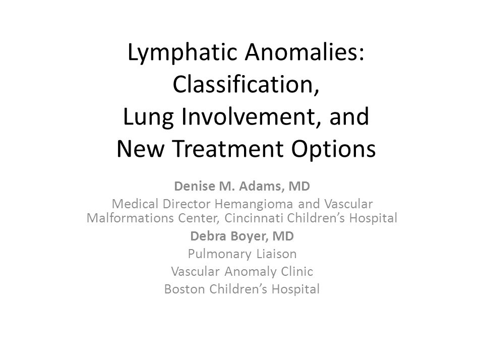 Lymphatic Anomalies: Classification, Lung Involvement, and New Treatment Options