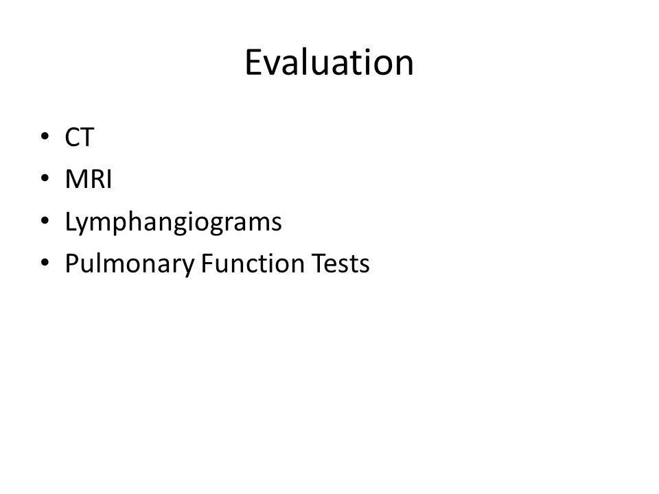 Evaluation CT MRI Lymphangiograms Pulmonary Function Tests