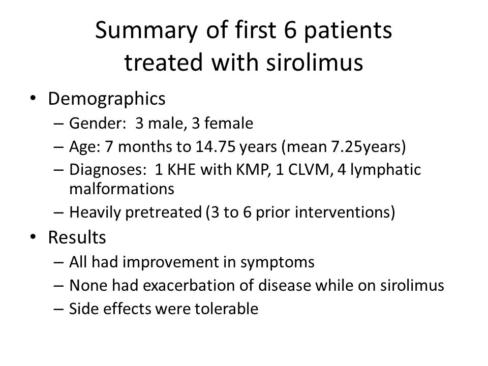 Summary of first 6 patients treated with sirolimus