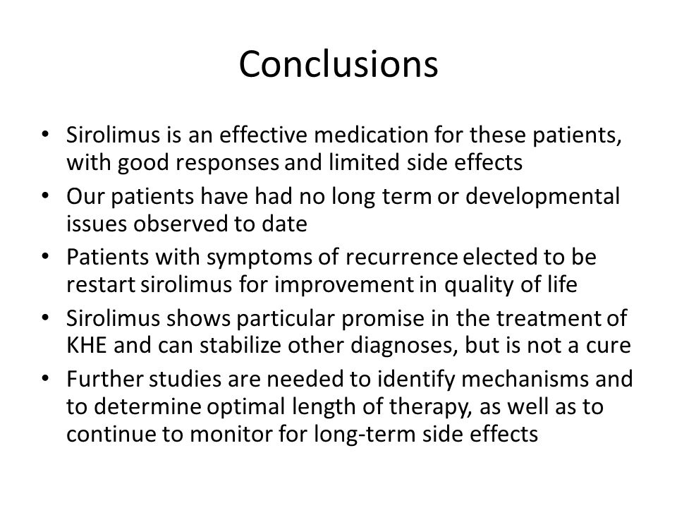Conclusions Sirolimus is an effective medication for these patients, with good responses and limited side effects.