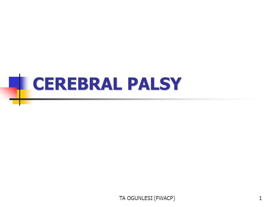 CEREBRAL PALSY TA OGUNLESI (FWACP)