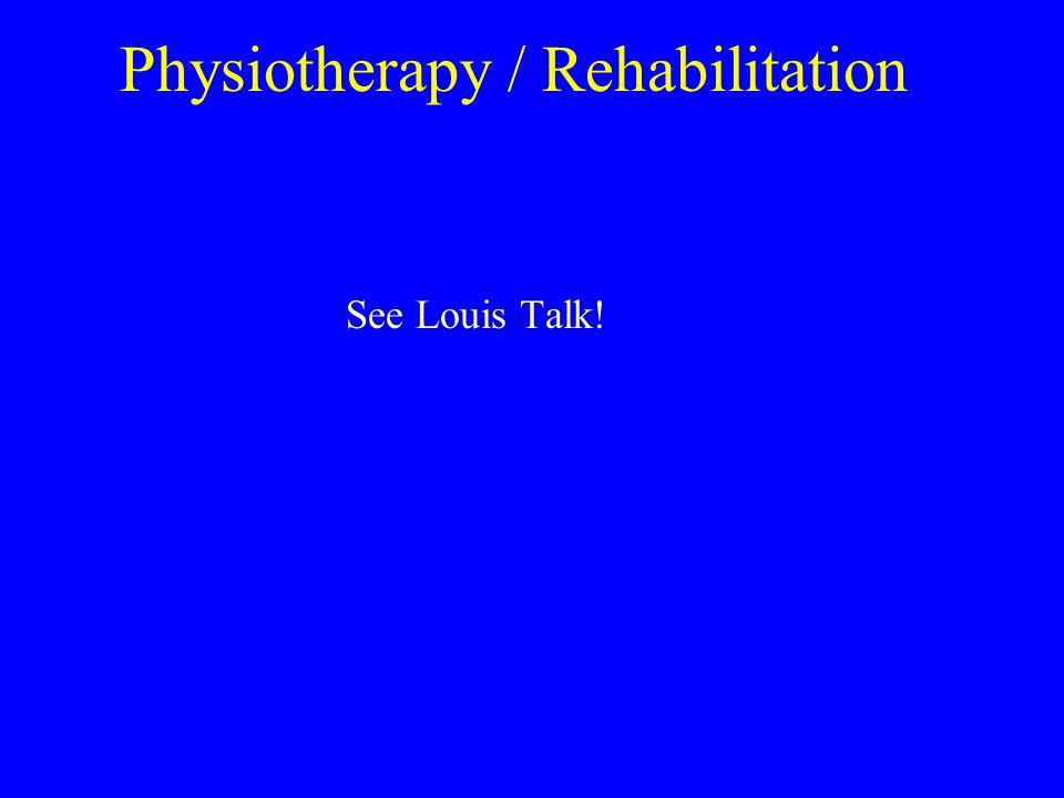 Physiotherapy / Rehabilitation