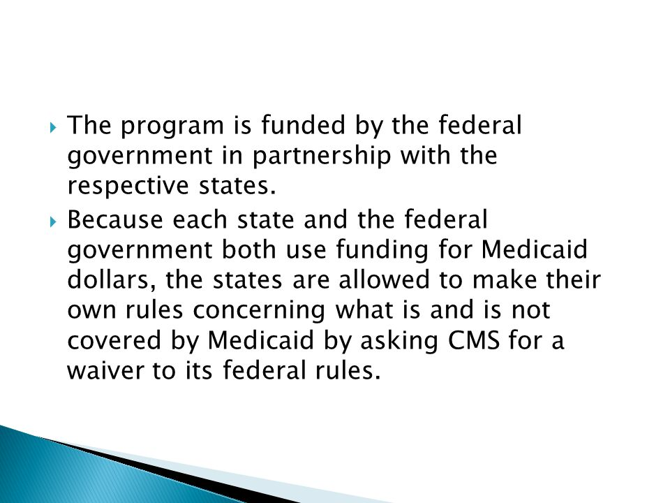 The program is funded by the federal government in partnership with the respective states.