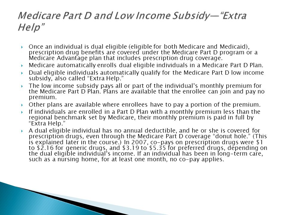 Medicare Part D and Low Income Subsidy— Extra Help