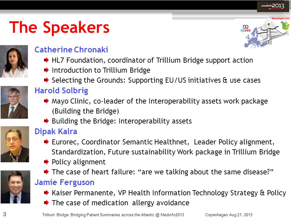 The Speakers Catherine Chronaki Harold Solbrig Dipak Kalra