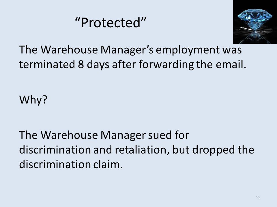 Protected The Warehouse Manager's employment was terminated 8 days after forwarding the email. Why