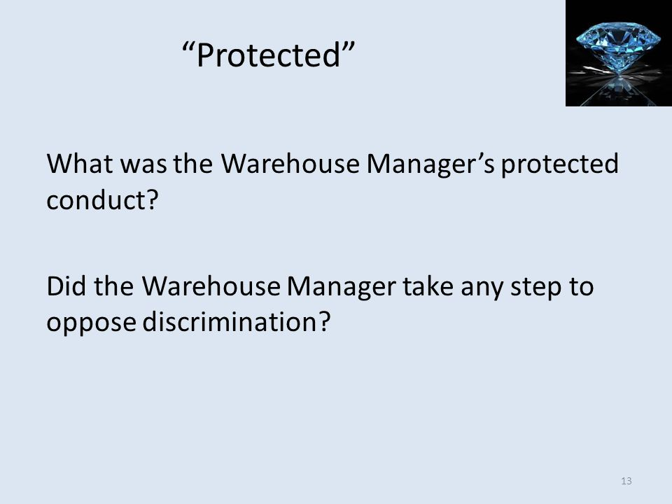 Protected What was the Warehouse Manager's protected conduct