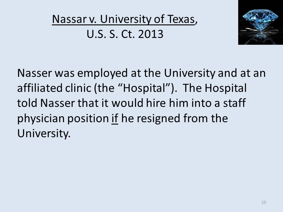 Nassar v. University of Texas, U.S. S. Ct. 2013