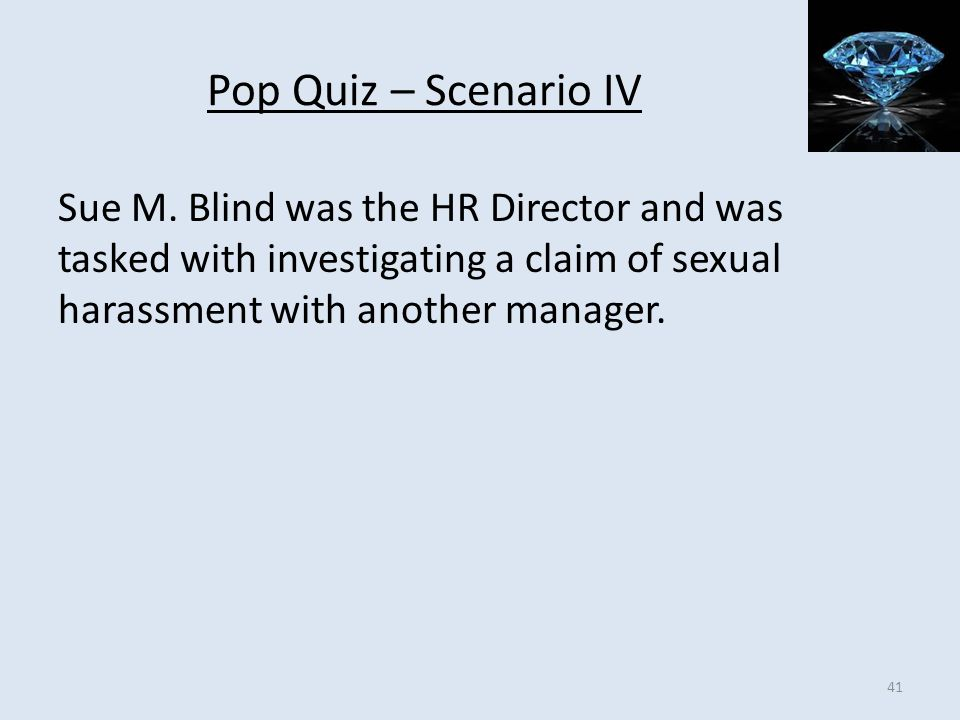 Pop Quiz – Scenario IV Sue M.