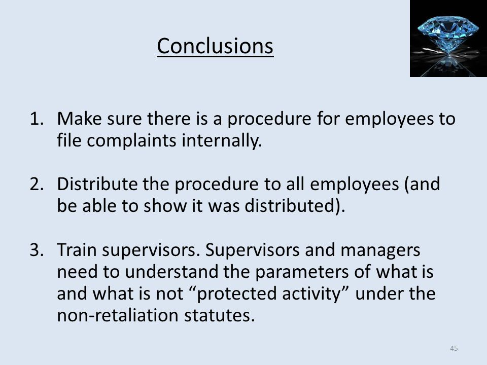 Conclusions Make sure there is a procedure for employees to file complaints internally.