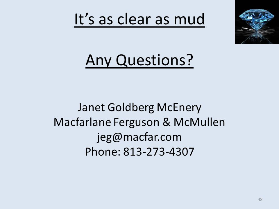 It's as clear as mud Any Questions Janet Goldberg McEnery
