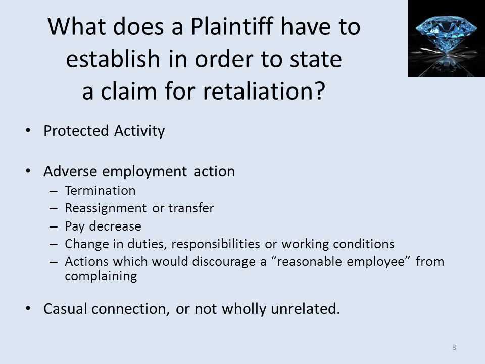 What does a Plaintiff have to establish in order to state a claim for retaliation