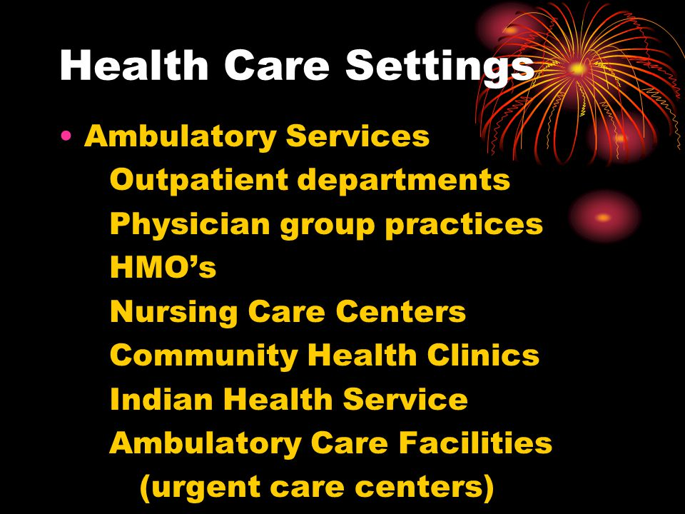 Health Care Settings Ambulatory Services Outpatient departments