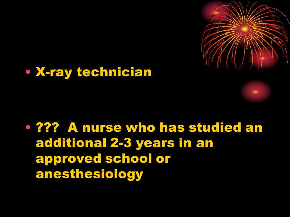 X-ray technician .