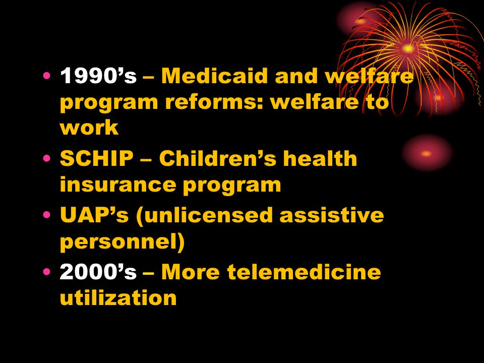 1990's – Medicaid and welfare program reforms: welfare to work
