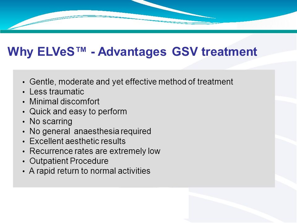 Why ELVeS™ - Advantages GSV treatment