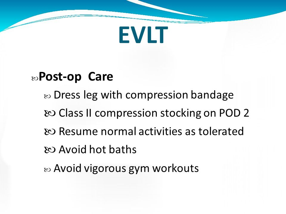 EVLT Post-op Care.