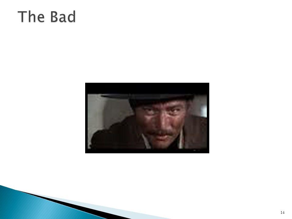 The Bad .