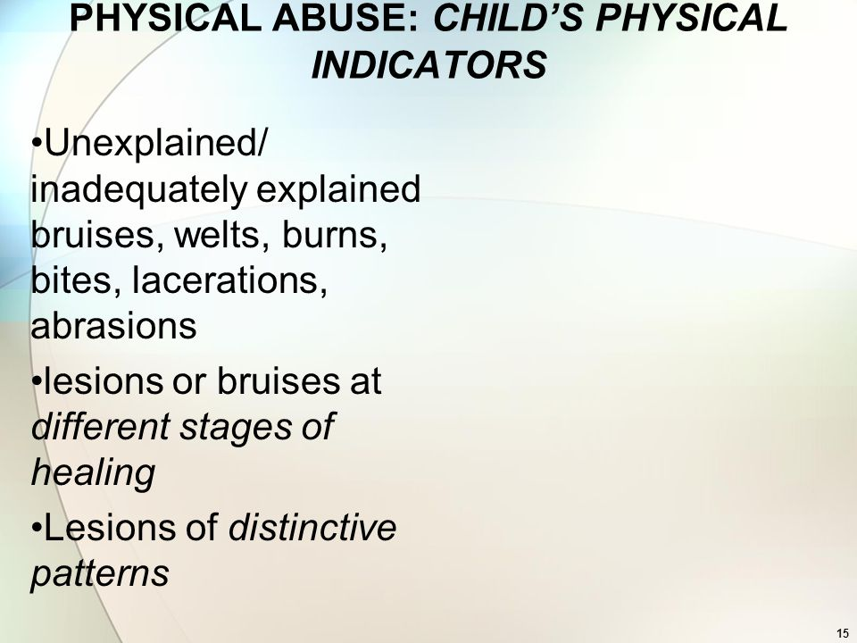 PHYSICAL ABUSE: CHILD'S PHYSICAL INDICATORS