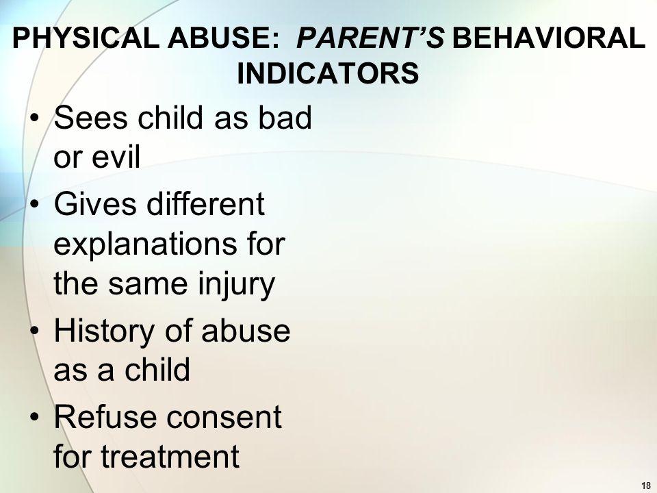 PHYSICAL ABUSE: PARENT'S BEHAVIORAL INDICATORS