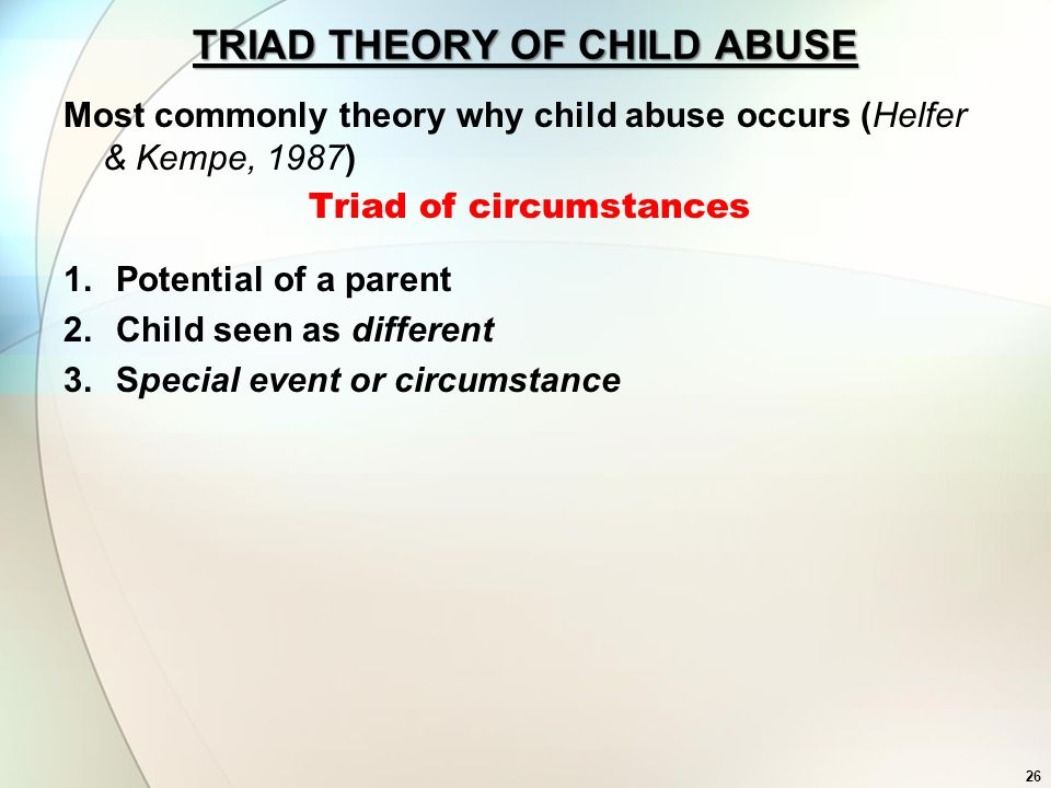 TRIAD THEORY OF CHILD ABUSE