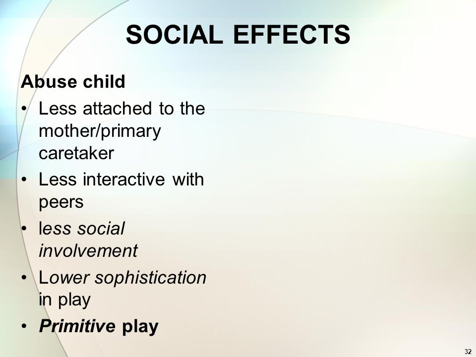 SOCIAL EFFECTS Abuse child