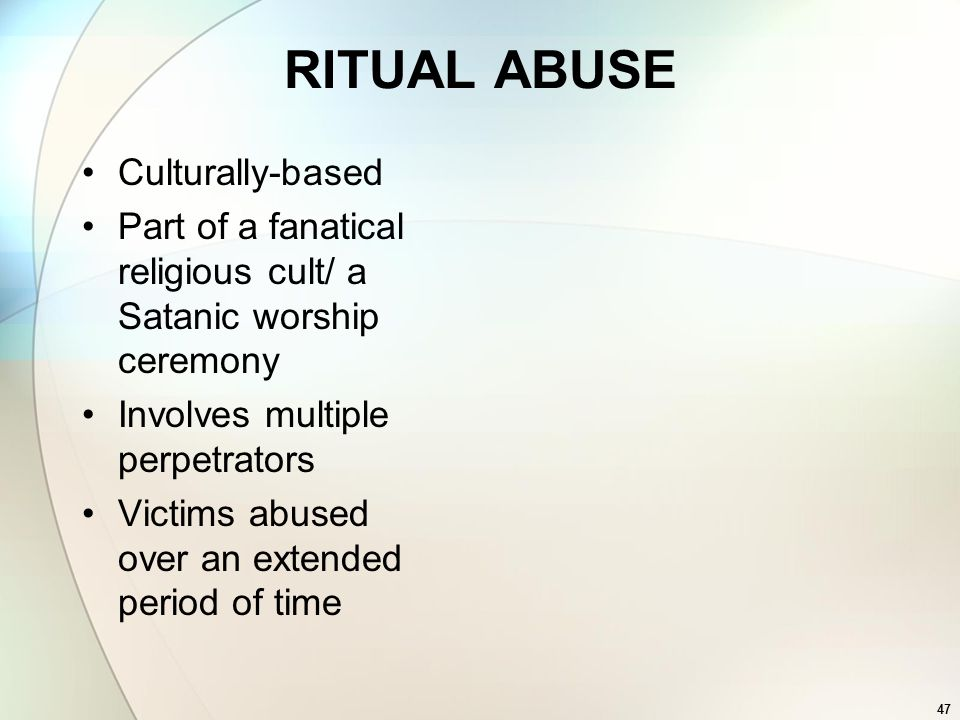 RITUAL ABUSE Culturally-based