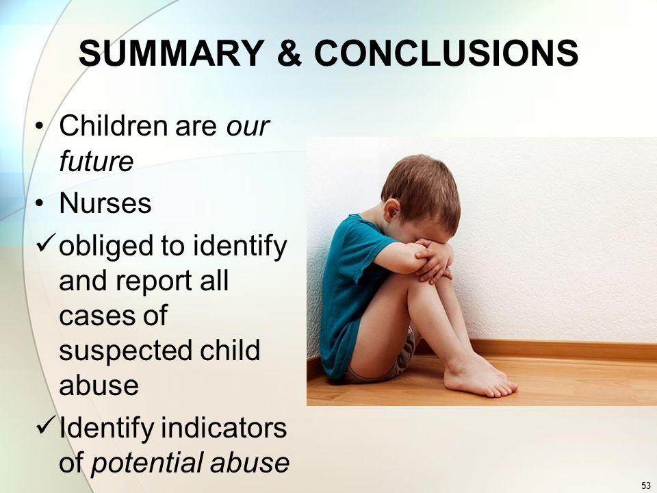 SUMMARY & CONCLUSIONS Children are our future Nurses