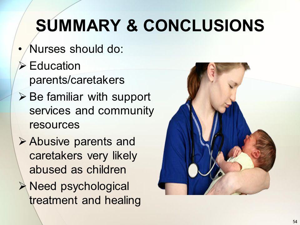 SUMMARY & CONCLUSIONS Nurses should do: Education parents/caretakers