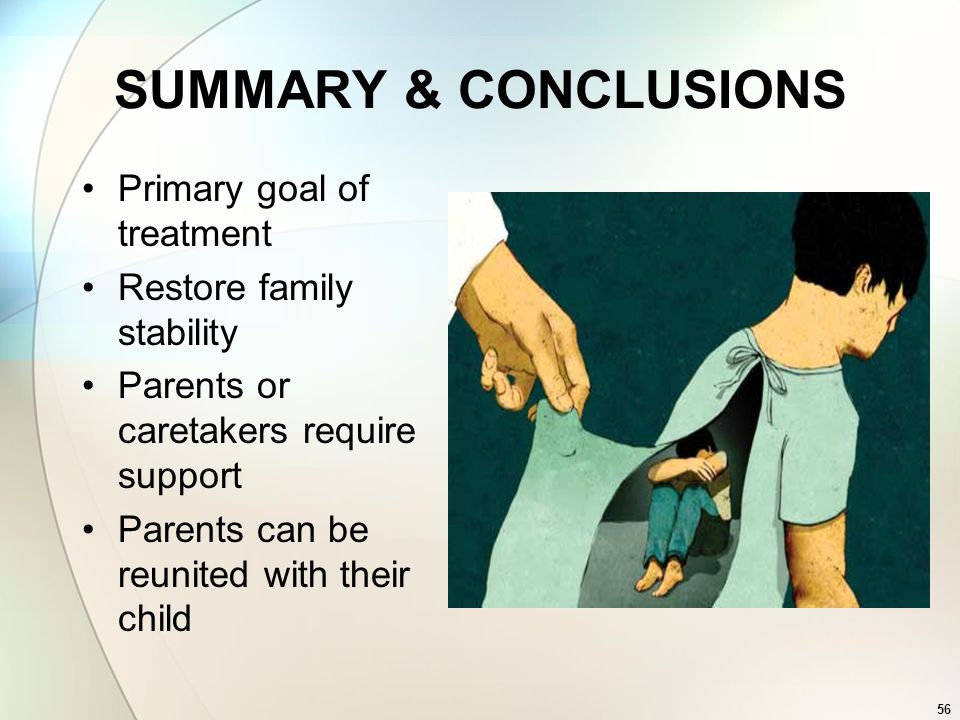 SUMMARY & CONCLUSIONS Primary goal of treatment