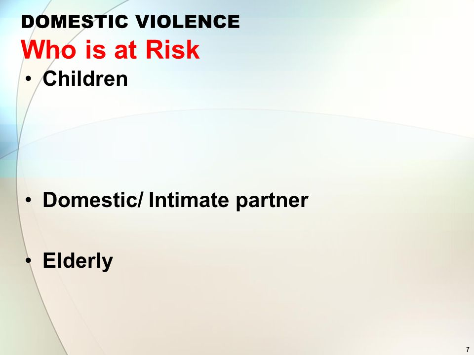 DOMESTIC VIOLENCE Who is at Risk