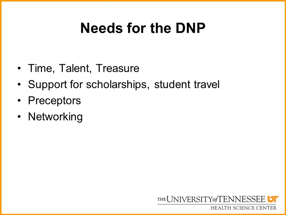 Needs for the DNP Time, Talent, Treasure