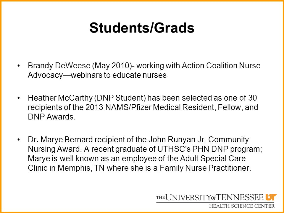 Students/Grads Brandy DeWeese (May 2010)- working with Action Coalition Nurse Advocacy—webinars to educate nurses.