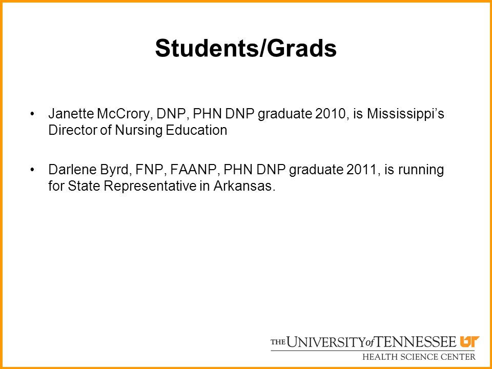 Students/Grads Janette McCrory, DNP, PHN DNP graduate 2010, is Mississippi's Director of Nursing Education.