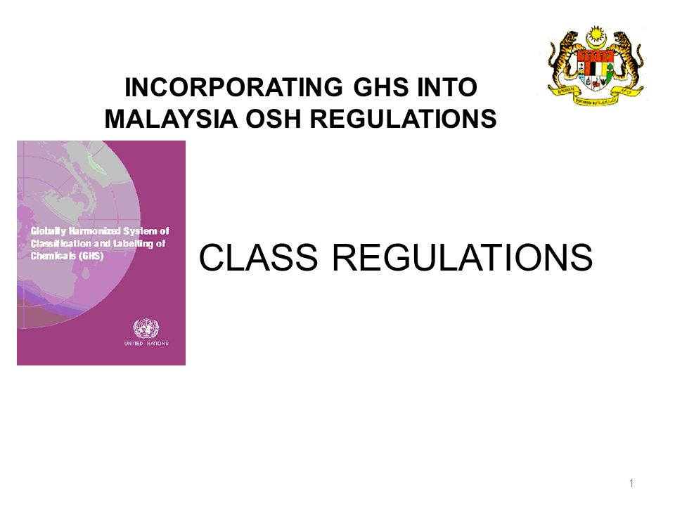 INCORPORATING GHS INTO MALAYSIA OSH REGULATIONS