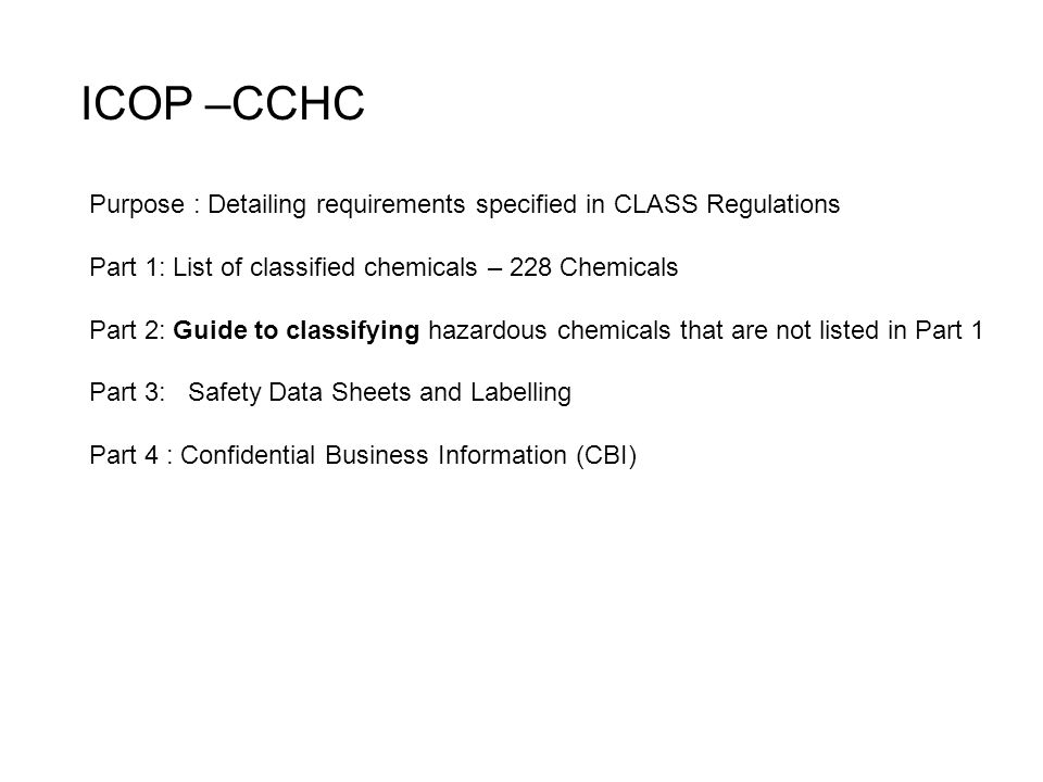 ICOP –CCHC Purpose : Detailing requirements specified in CLASS Regulations. Part 1: List of classified chemicals – 228 Chemicals.