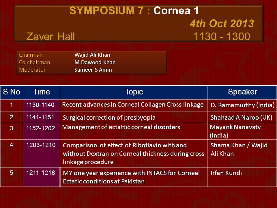 SYMPOSIUM 7 : Cornea 1 4th Oct 2013 Zaver Hall 1130 - 1300