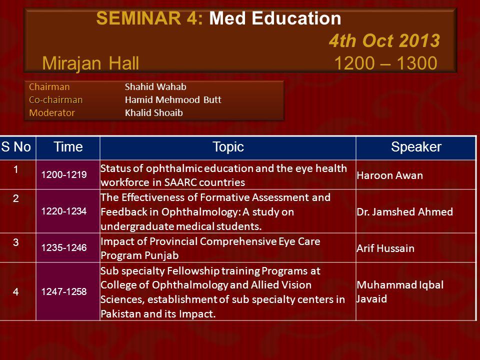 SEMINAR 4: Med Education 4th Oct 2013 Mirajan Hall 1200 – 1300