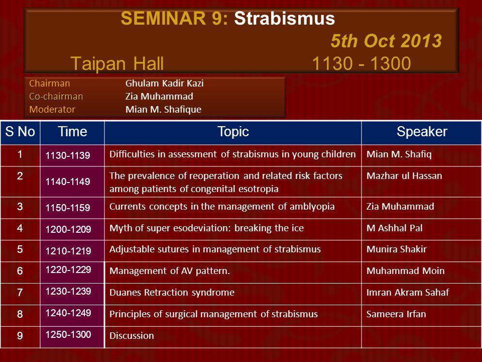 SEMINAR 9: Strabismus 5th Oct 2013 Taipan Hall 1130 - 1300