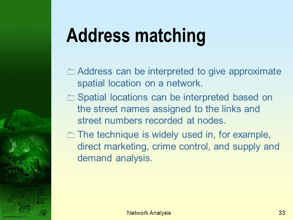 Prof. Qiming Zhou Address matching. Address can be interpreted to give approximate spatial location on a network.