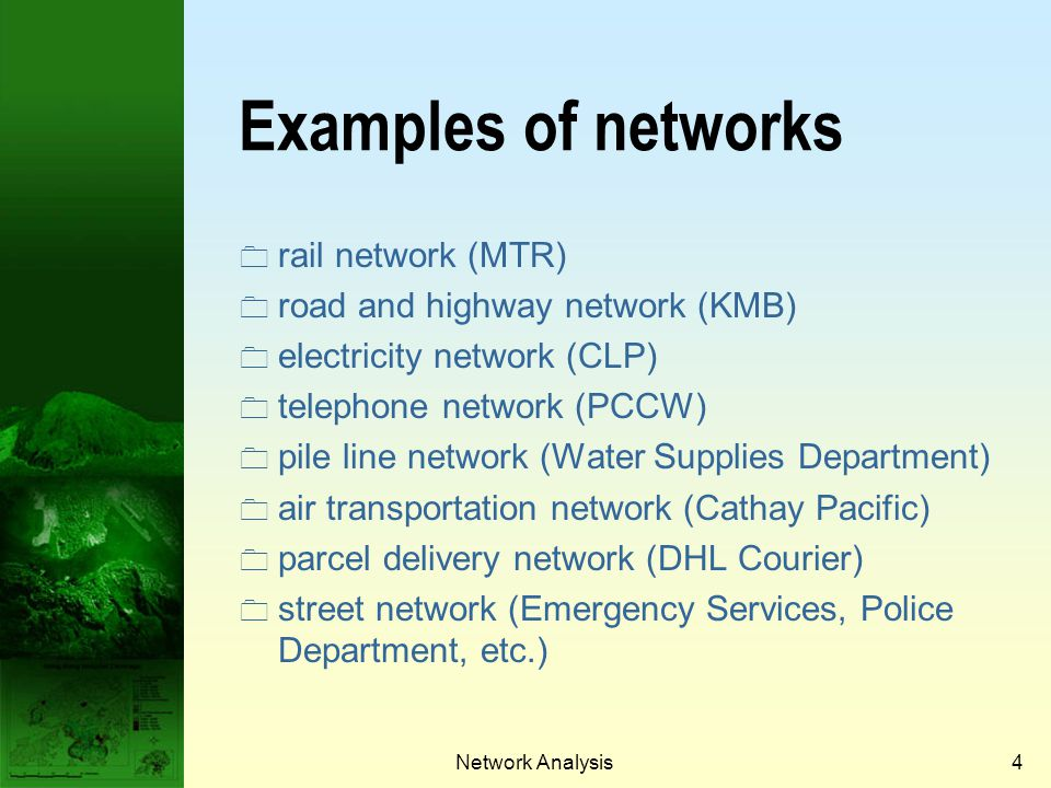 Examples of networks rail network (MTR) road and highway network (KMB)