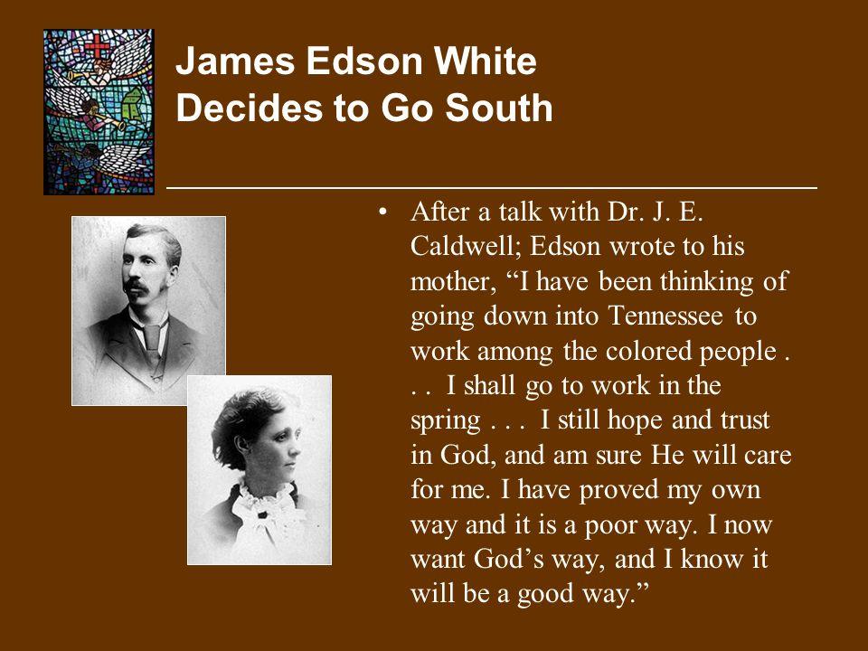 James Edson White Decides to Go South