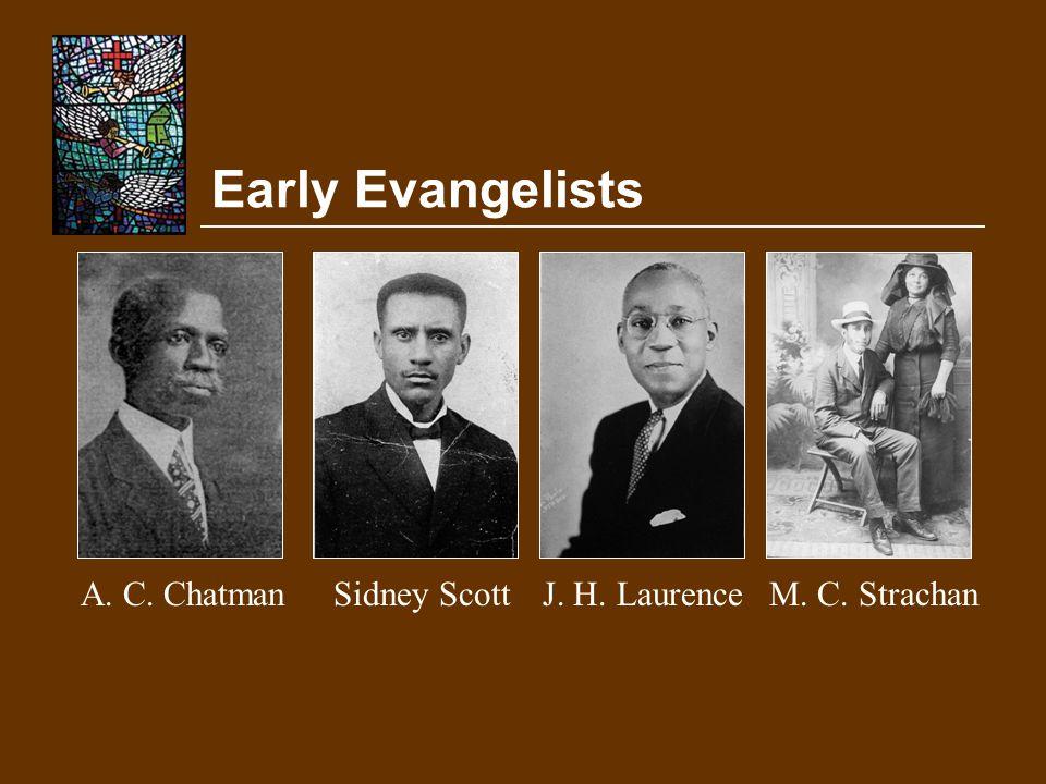 Early Evangelists A. C. Chatman Sidney Scott J. H. Laurence