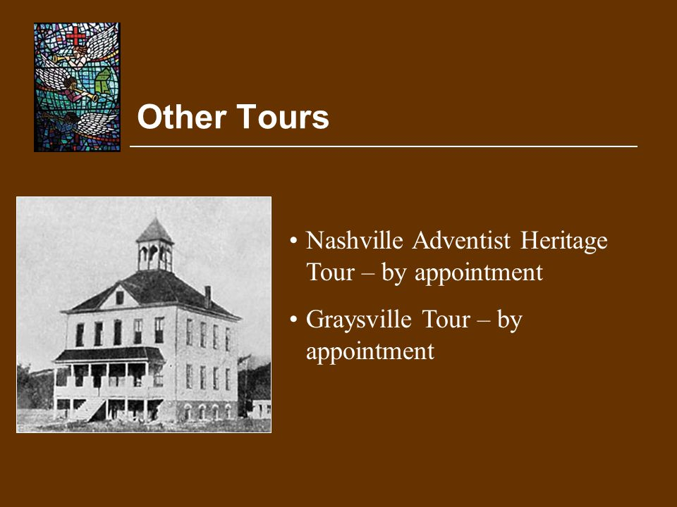 Other Tours Nashville Adventist Heritage Tour – by appointment