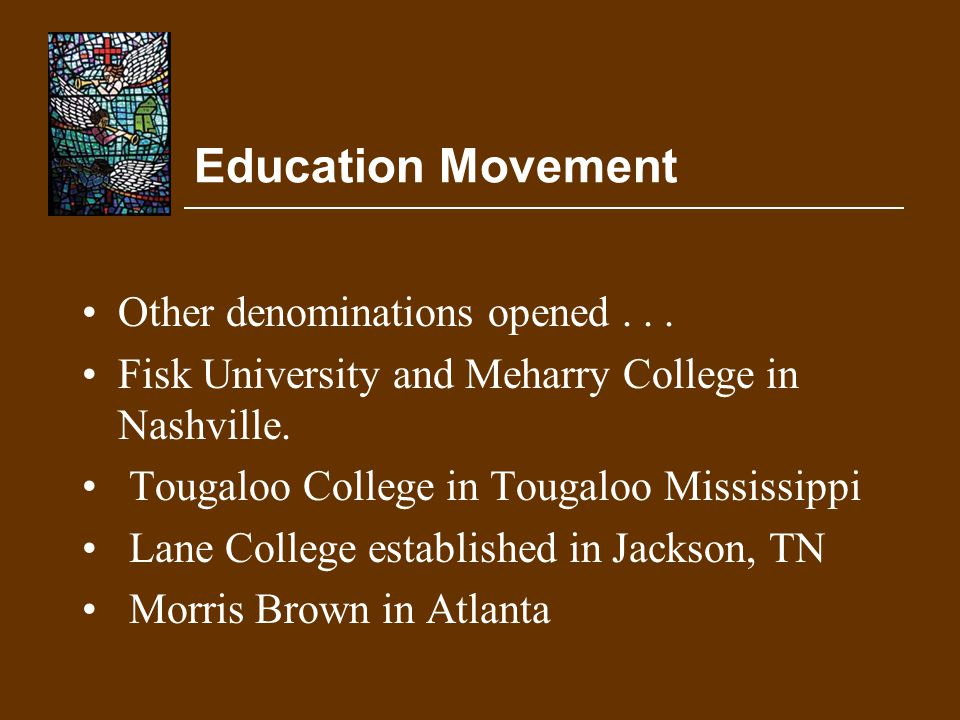 Education Movement Other denominations opened . . .